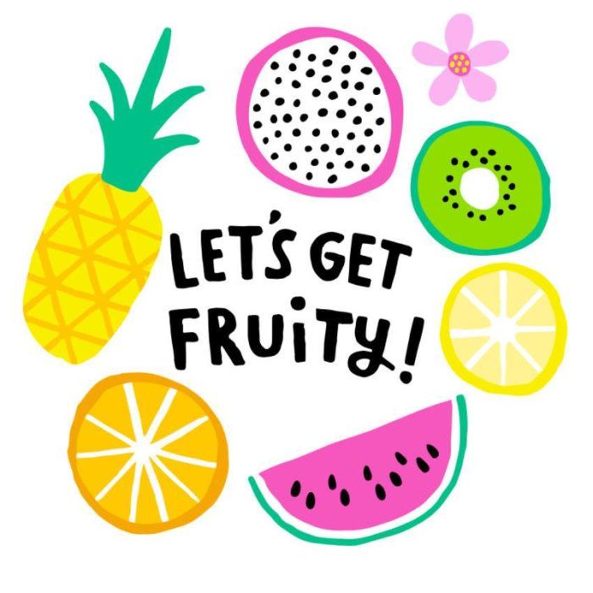 Lets Get Fruity