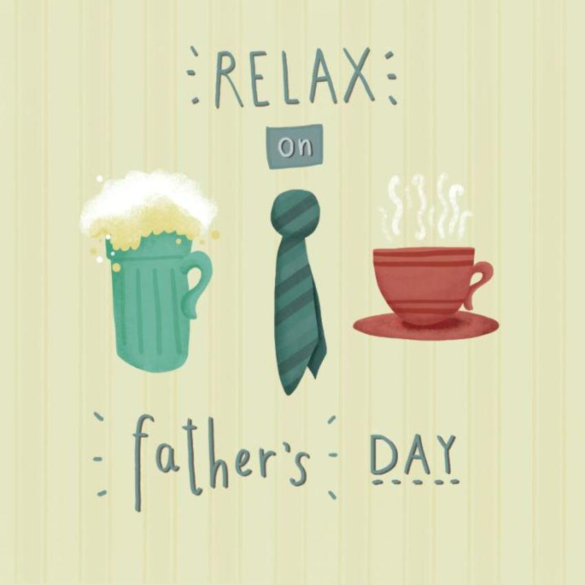 Relax On Fathers Day