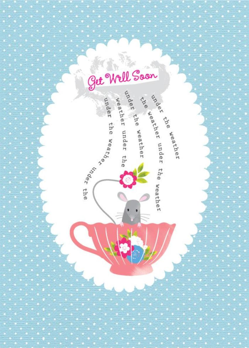 Get Well Thinking Of You Under The Weather Cute Mouse In Teacup