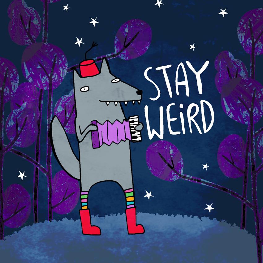 Stay Weird.jpg