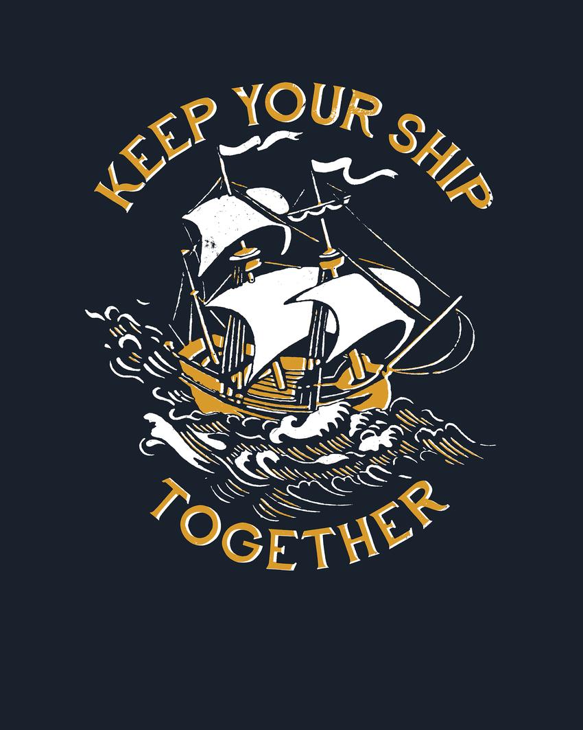 keep your ship together.jpg