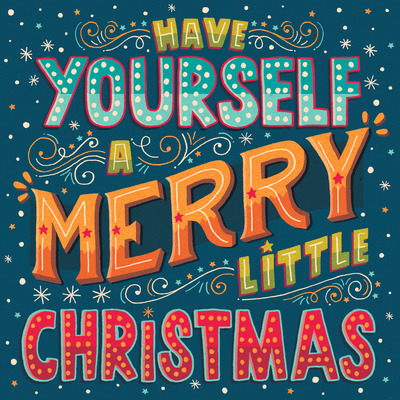 have-yourself-a-merry-little-christmas-jpg