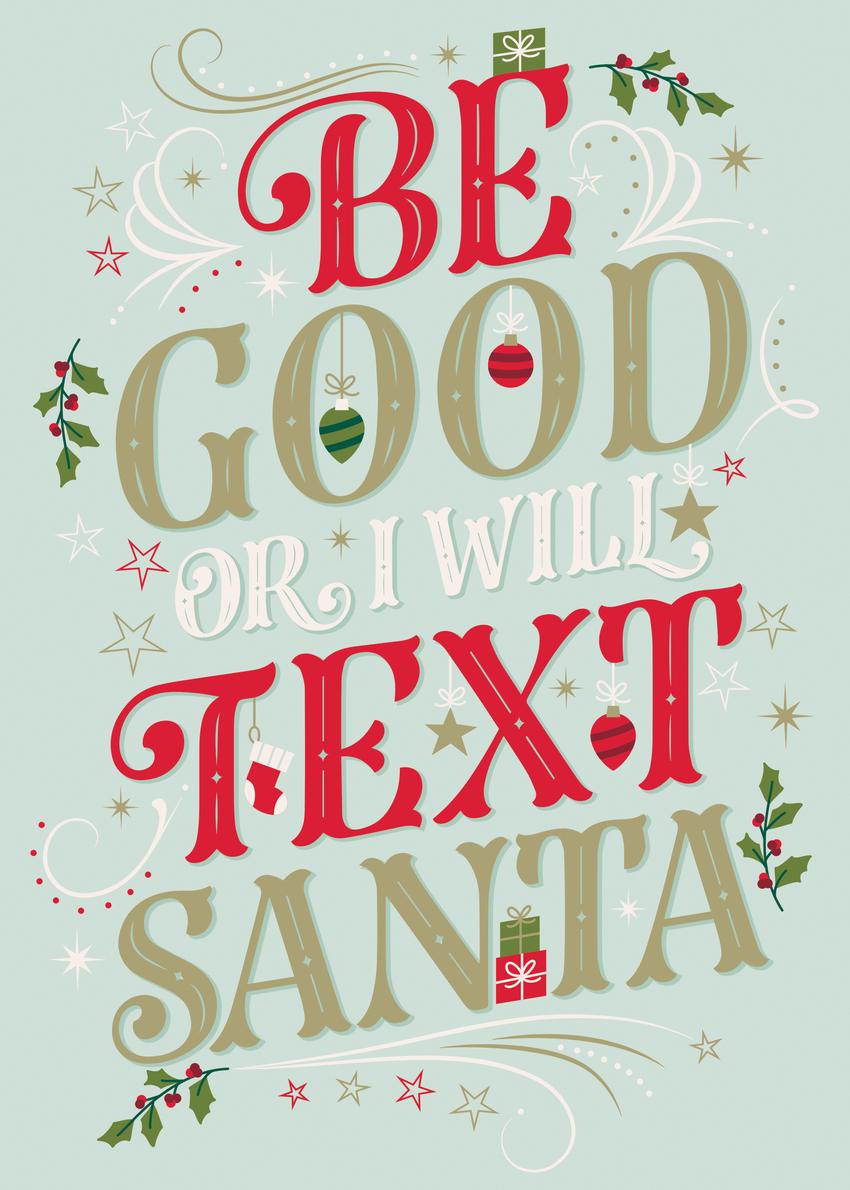 Be Good Or I'll Text Santa.jpg
