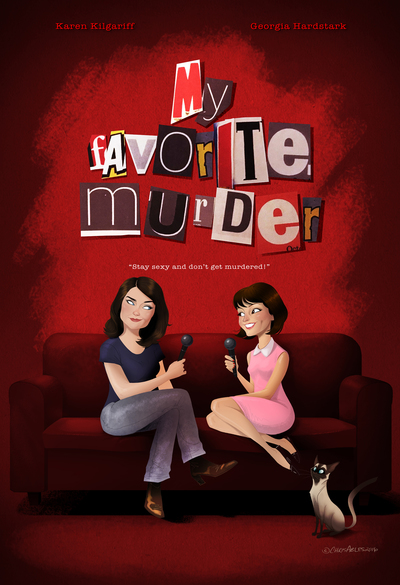 my-favorite-murder-stay-sexy-don-t-get-murdered-promo-art